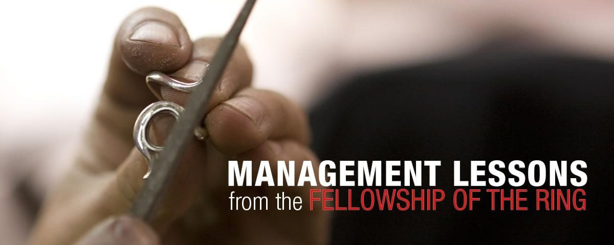 management lesson 1200x480 - Management Lessons from the Fellowship of the Ring