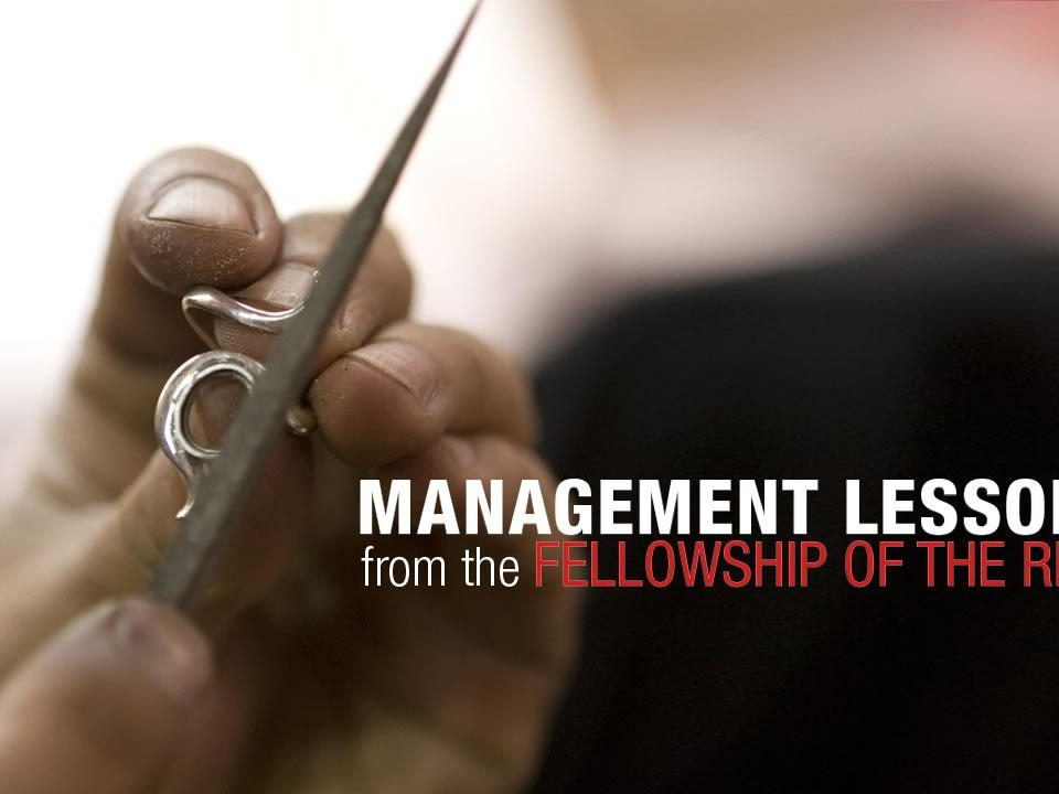 management lesson 960x720 - Management Lessons from the Fellowship of the Ring