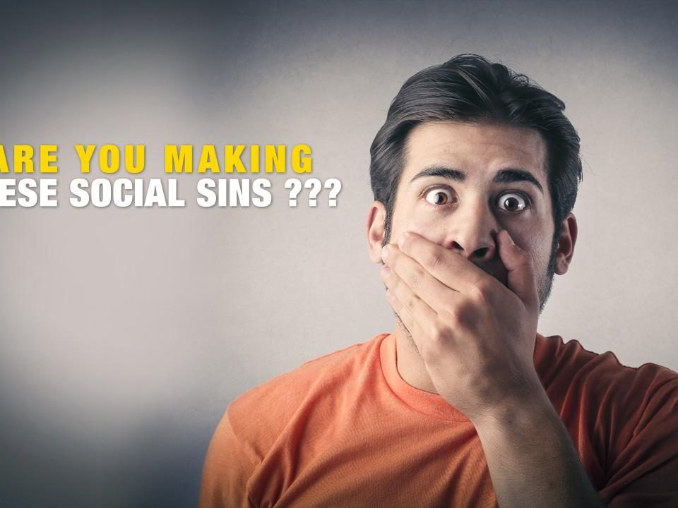 sins 960x720 - The 3 Social Sins that Fail Your Social Media Marketing